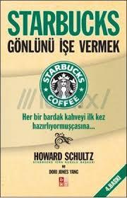 STARBUCKS -Gönlünü işe vermek ..HOWARD SCHULTZ