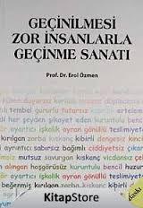 GEÇİNİLMESİ ZOR İNSANLARLA GEÇİNME SANATI-PROF .DR .EROL ÖZMEN